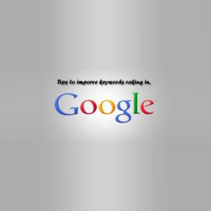 Tips to Improve Keywords Ranking in Google