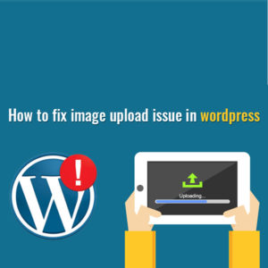 How To Solve Image Upload Issue In WordPress