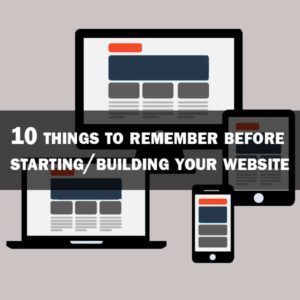 10 things to remember before starting/building your website
