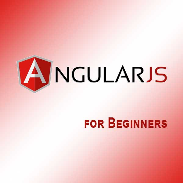 Angularjs A Detailed Guide For Beginners: Angular Js For Beginners