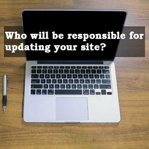 Who will be responsible for updating your site
