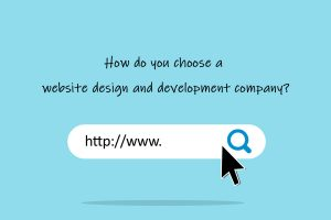 How-do-you-choose-a-website-design-and-development-company